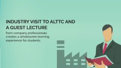 Industry visit to ALTTC and a guest lecture from company professionals creates a wholesome learning experience for students.