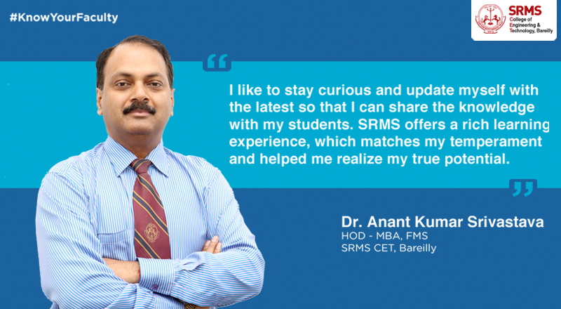 Dr. Anant Kumar Srivastava shares with us the secret of being a successful academician