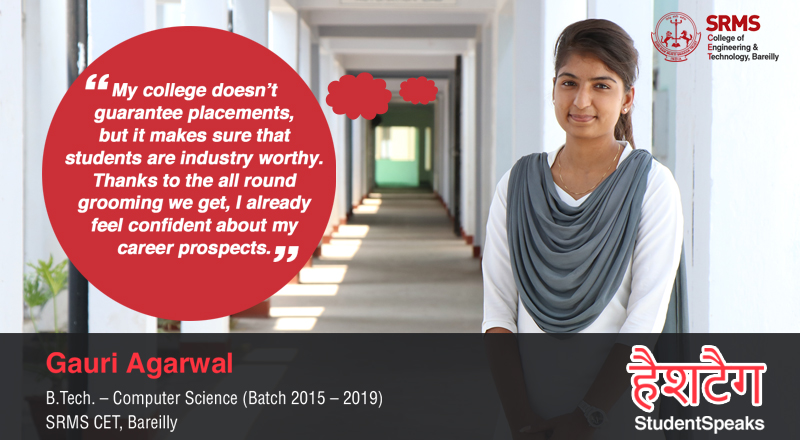 Gauri Agarwal believes SRMS CET, Bareilly makes students independent thinking professionals