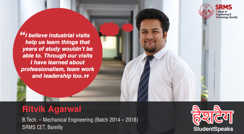 For Ritvik Agarwal industry interactions are integral to the learning experience at SRMS