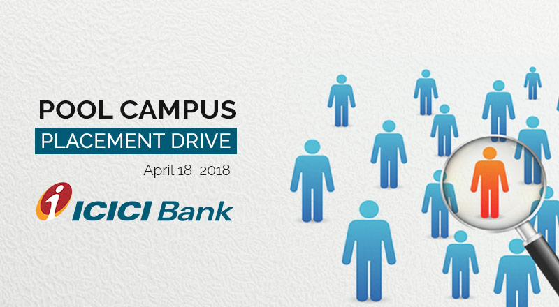 Pool Campus Placement Drive – ICICI Bank