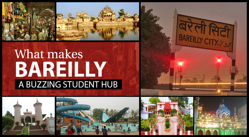 What Makes Bareilly a Buzzing Student Hub