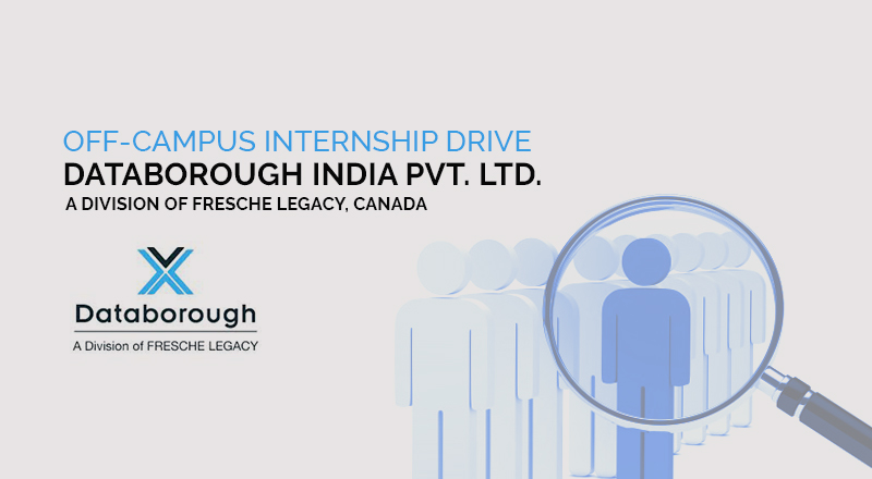Off-Campus Internship Drive of  Databorough India Pvt. Ltd. – A Division Of Fresche Legacy, Canada