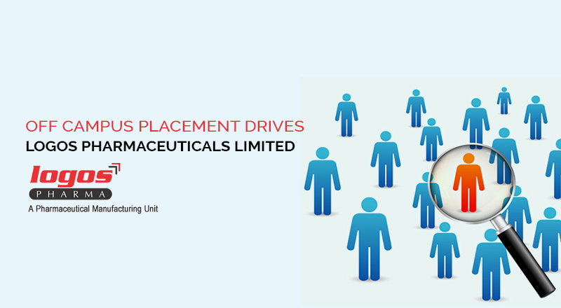 Off Campus Placement Drives for B.Pharm. Final Year Students  – Logos Pharmaceuticals Limited