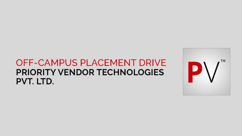 Off-Campus Placement Drive of  PRIORITY VENDOR TECHNOLOGIES PVT. LTD., NEW DELHI MARCH – APRIL, 2017